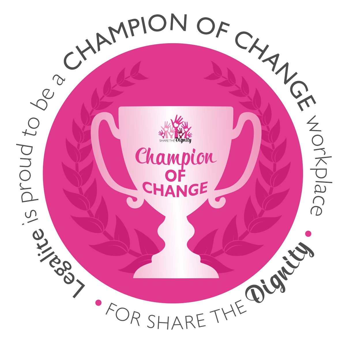 Share the Dignity Champion of Change